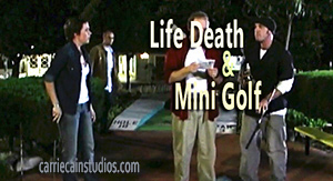 Watch Life Death & Mini Golf