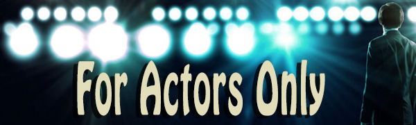 For Actors Only